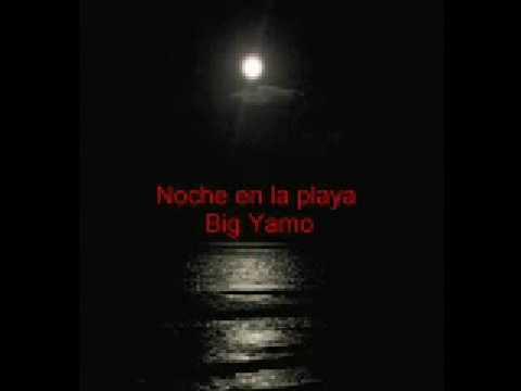 noche en la playa big yamo