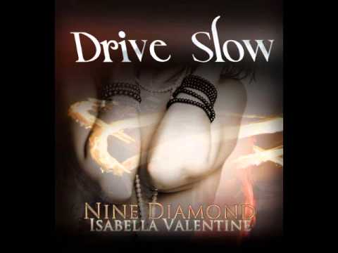 Drive Slow mp3 by Nine Diamond feat Isabella Valentine