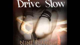 Drive Slow mp3 by Nine Diamond feat Isabella Valentine