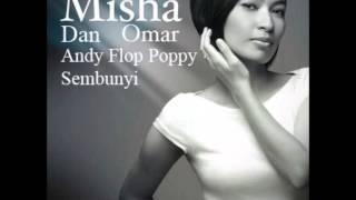 Misha Omar Dan Andy Flop Poppy - Sembunyi