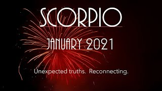 Scorpio January 2021  Unexpected truths, reconnecting.