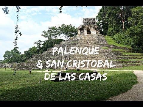 PALENQUE AND SAN CRISTOBAL DE LAS CASAS | Travel to Mexico
