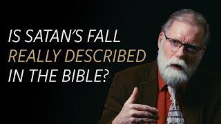 Is the Fall of Satan really described in the Bible?