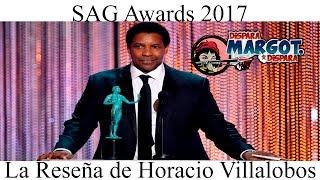SAG Awards 2017 La Reseña De Horacio Villalobos