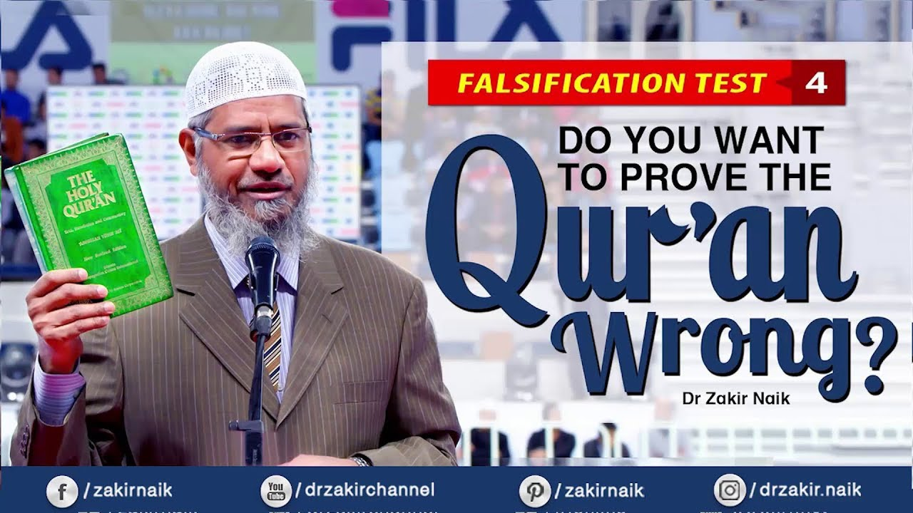 FALSIFICATION TEST - 4 | DO YOU WANT TO PROVE THE QUR'AN WRONG? - DR ZAKIR NAIK