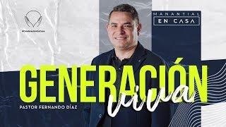 Generación viva   Pastor Fernando Díaz  3 de mayo de 2020