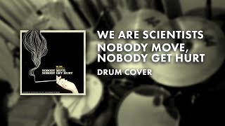 We Are Scientists - Nobody Move, Nobody Get Hurt - Drums