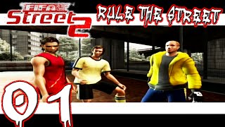 FIFA Street 2 - Rule The Street - 'Here We Go Again!' - Part 01