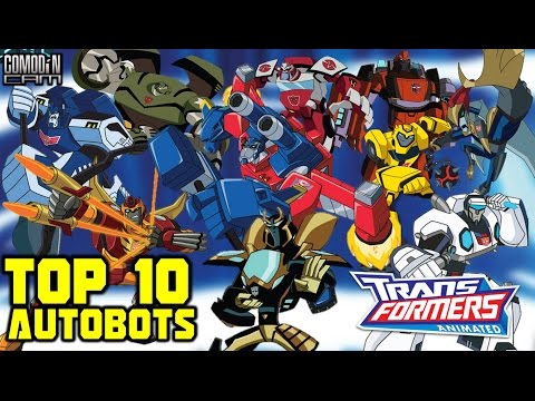 Top 10 Transformers Animated AUTOBOTS! - Comodin Cam