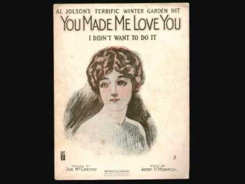 Al Jolson - You Made Me Love You (I Didn't Want to Do It) (1913)
