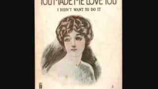 Al Jolson - You Made Me Love You (I Didn