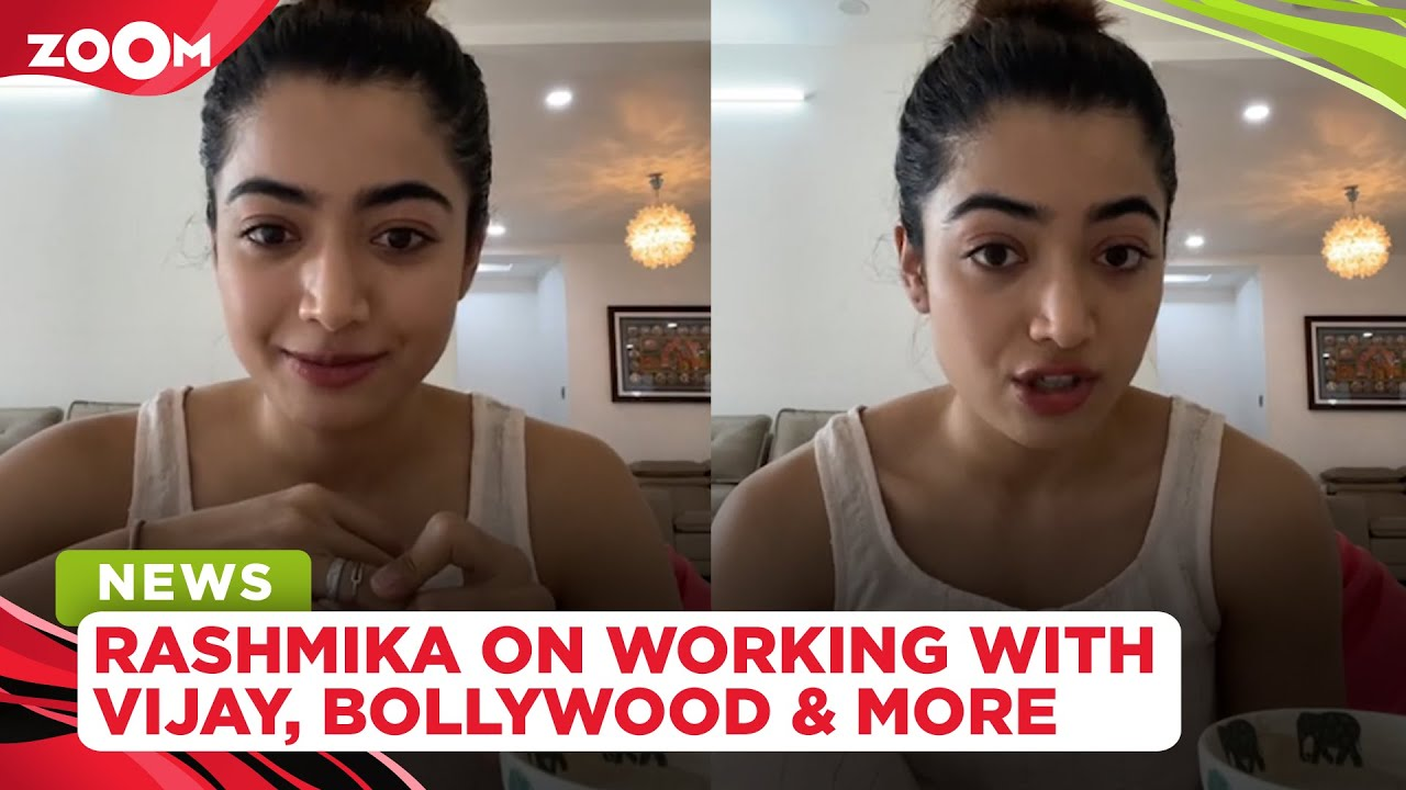 Rashmika Mandanna on working with Vijay Deverakonda, Bollywood films, her boyfriend & more