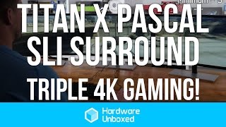 Pascal Titan X SLI Surround Gaming - Triple 4K Gaming