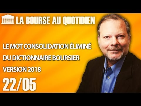 Bourse au Quotidien - Le mot consolidation éliminé du dictionnaire boursier version 2018