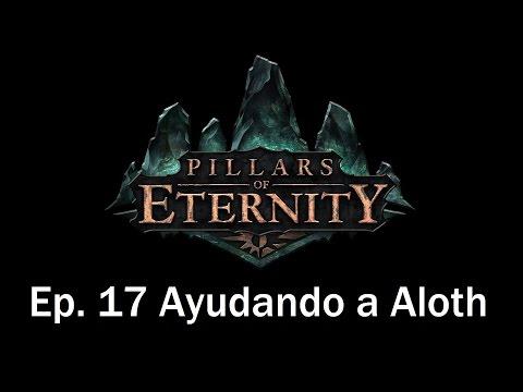Guia Pillars of Eternity en Español | Capitulo 17  | Ayudando a Aloth