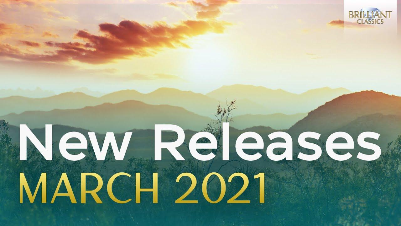 New Releases March 2021 Brilliant Classics