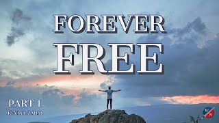 """""""Forever Free"""" - Kevin Zadai"""