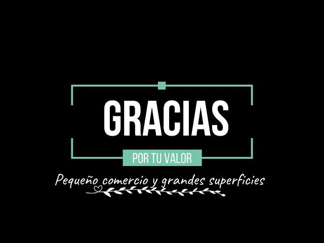 #GraciasXTuValor, profesionales del pequeño comercio y grandes superficies