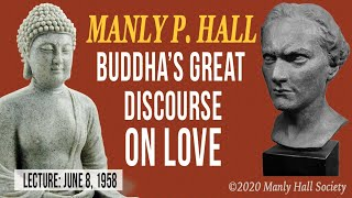 Manly P. Hall - Buddha's Great Discourse on Love
