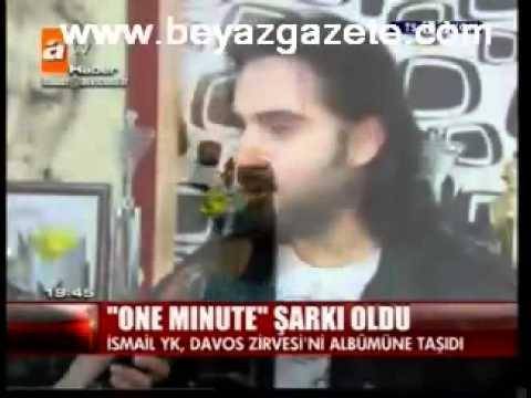 İSMAİL YK ONE MINUTE (ATV HABER 2011)