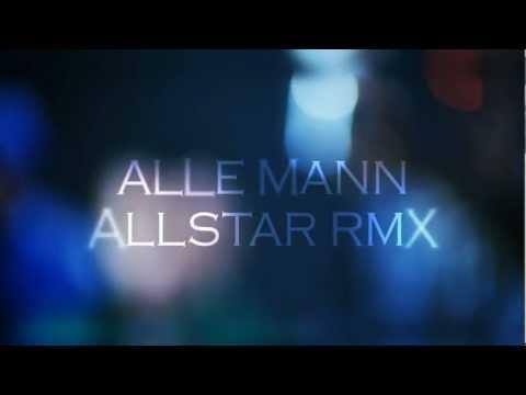 ALLE MANN ALLSTAR RMX - AZAD, DJ TEDDY-O &...