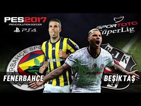 FENERBAHÇE - BEŞİKTAŞ ★ Spor Toto Süper Lig 16/17 DERBI ★ PES 2017 | PS4