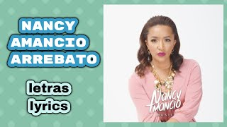 Nancy Amancio Arrebato (Lyrics, Letras) HD