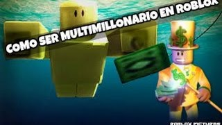 HOW TO BE A MILLIONAIRE IN ROBLOX
