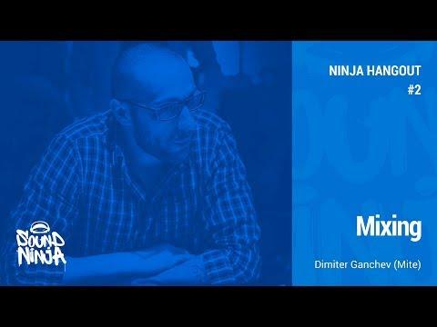 Ninja Hangout #2: Mixing