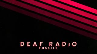 Deaf Radio - Fossils (Official Audio)
