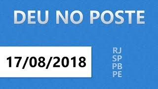Palpites do Jogo do Bicho - 17/08/2018 - Deu No Poste