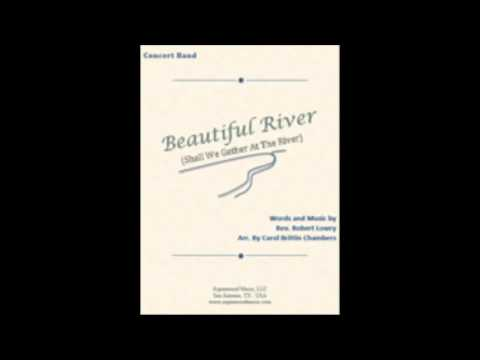 Beautiful River (Shall We Gather At The River)