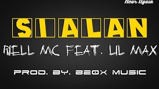 RIELL MC- Sialan (Feat. Lil Max) Official Music Video