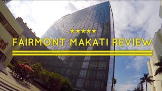 2017 Fairmont Makati Hotel Review by HourPhilippines.com