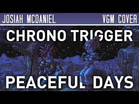 Chrono Trigger - Peaceful Days (cover w/lyrics)