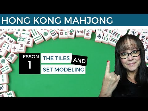 Hong Kong Mahjong Lesson 1 The Tiles and Sets