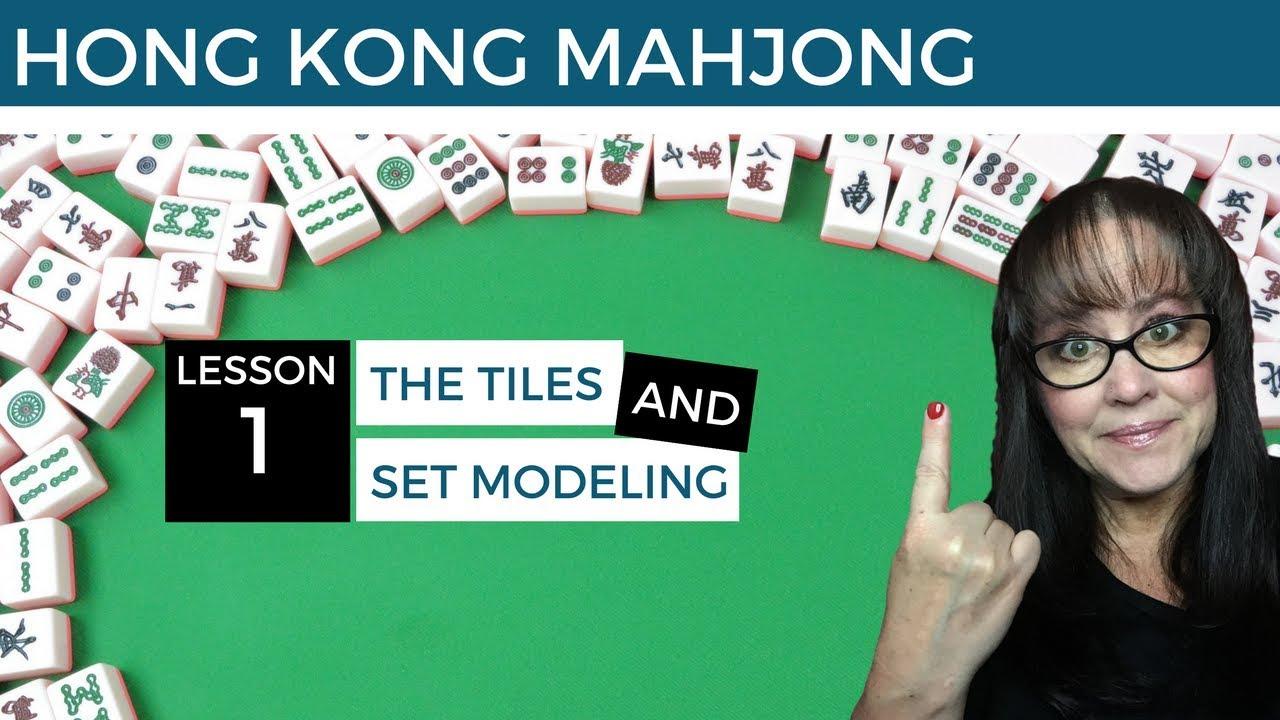 Hong Kong Mahjong Lesson 1 The Tiles and Sets