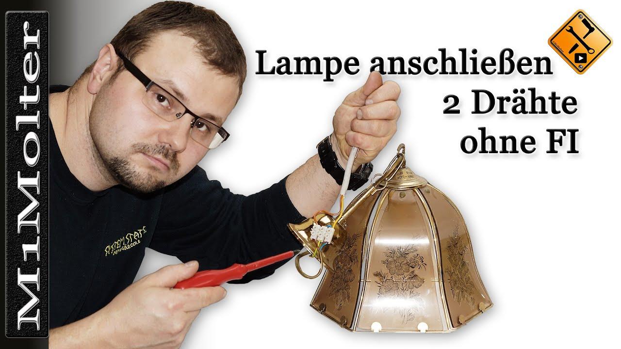 Lampe anschließen - 2 Drähte ohne FI ( klassische Nullung) von ...