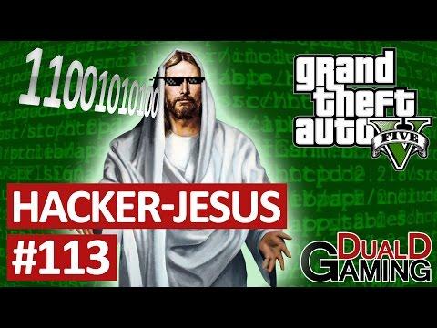 GTA - #113 - Hacker-Jesus!!!