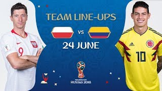 LINEUPS – POLAND V COLOMBIA - MATCH 31 @ 2018 FIFA World Cup™