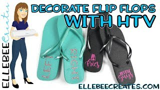 Decorate Flip Flops with HTV