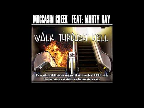 Walk Through Hell - Moccasin Creek feat: Marty Ray