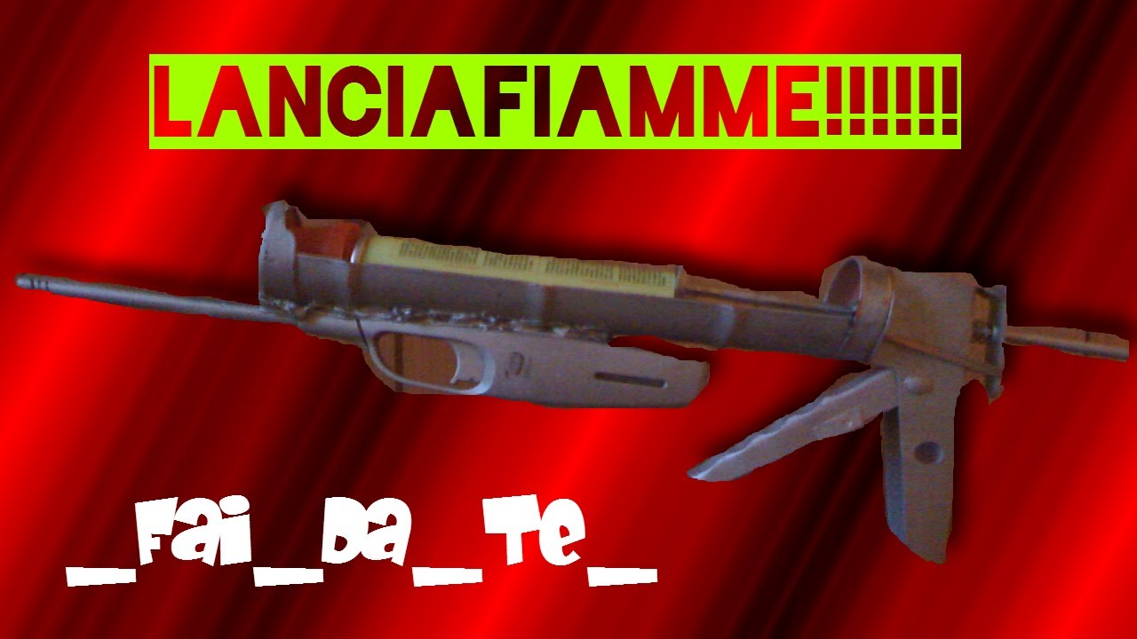 Lanciafiamme d 39 assalto fai da te youtube for Costruire affumicatore fai da te