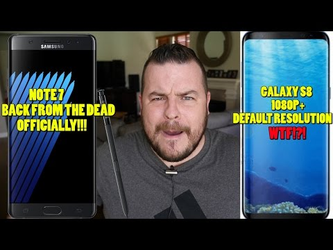 SAMSUNG GALAXY NOTE 7 IS OFFICIALLY BACK!   GALAXY S8 1080P+ DEFAULT RESOLUTION!?!?!