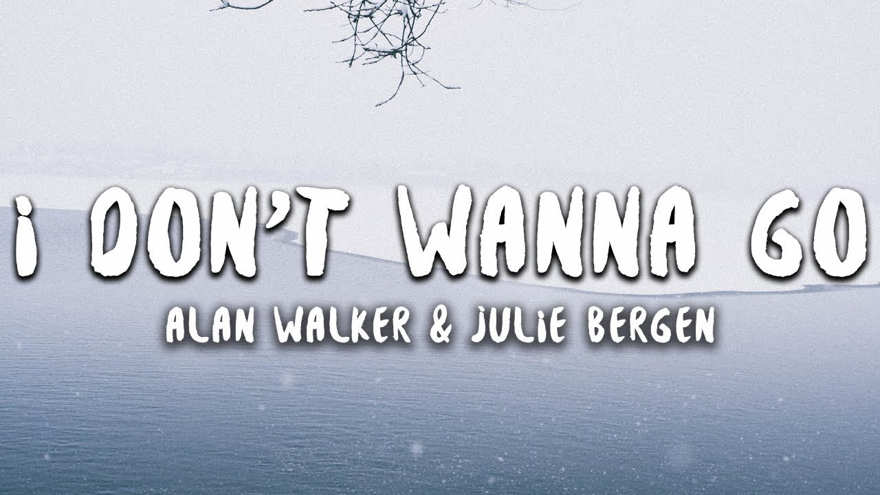 Alan Walker & Julie Bergen - I Don't Wanna Go (Lyrics)