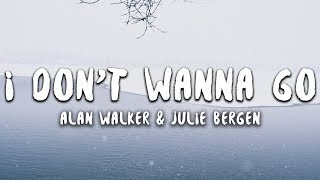 Alan WalkerJulie Bergen I Don t Wanna Go