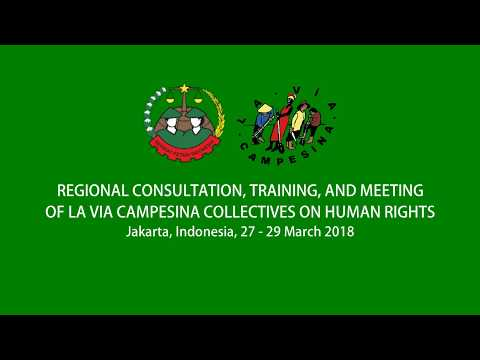 Regional Consultation, Training, & Meeting of La Via Campesina Collectives on Human Rights, Jakarta