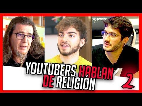 YOUTUBERS hablan de RELIGIÓN 2 | WISMICHU, JAIME ALTOZANO, ANTONIO GARCÍA VILLARÁN