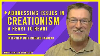A Heart to Heart: Addressing Issues in the Creationist Movement | Interview with Richard Fangrad CMI
