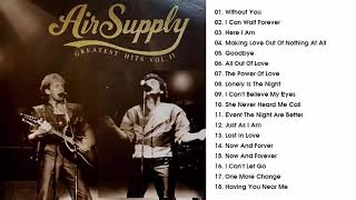 Air Supply Greatest Hits   Best Songs Of Air Supply Full Album